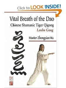 Vital Breath of the Dao: Chinese Shamanic Tiger Qigong [Paperback] — by Zhongxian Wu