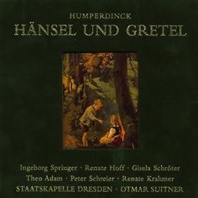 """Hänsel und Gretel: Act III - """"Nun, Gretel, sei vernünftig und nett"""""""