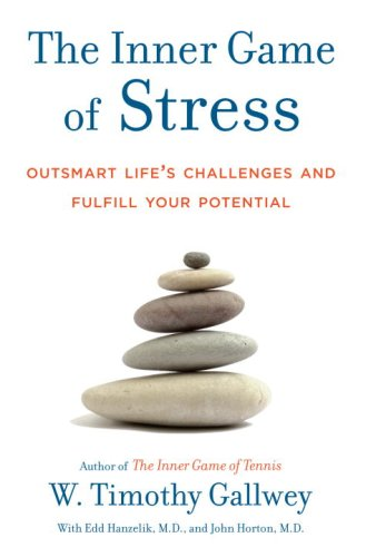 The Inner Game of Stress: Outsmart Life