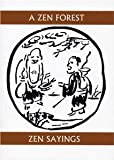 A Zen Forest: Zen Sayings (Companions for the Journey) [Paperback] [2004] Soiku Shigematsu, Gary Snyder