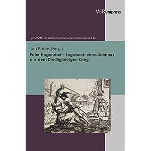 Peter Hagendorf - Tagebuch eines Söldners aus dem Dreißigjährigen Krieg (Herrschaft und soziale S