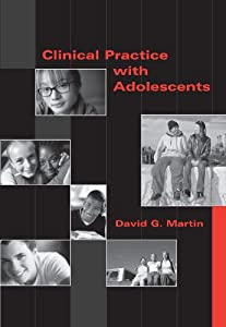 Clinical Practice with Adolescents (PSY 647 Child Therapy)