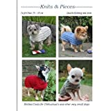 Knits & Pieces Knitting Pattern : Knitted Coats for Chihuahuas and other very small dogs (Chest 23-38cm) (DK/Aran)