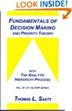 Fundamentals of Decision Making and Priority Theory With the Analytic Hierarchy Process (Analytic Hierarchy Process Series, Vol. 6)