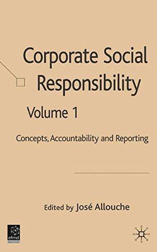 Corporate Social Responsibility: Volume 1: Concepts, Accountability and Reporting: Concepts, Accountability and Reporting v. 1