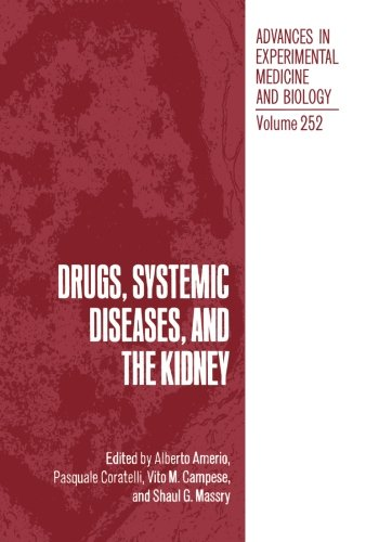 Drugs, Systemic Diseases, And The Kidney (Advances In Experimental Medicine And Biology) (Volume 252)