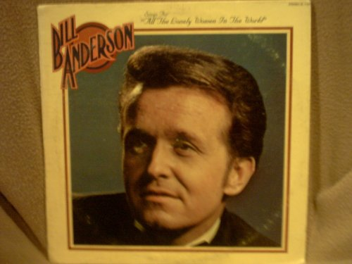 Bill Anderson - Sings For All The Lonely Women In The World - Zortam Music