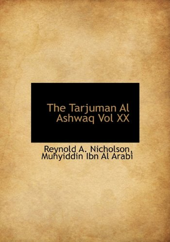 The Tarjuman Al Ashwaq Vol XX