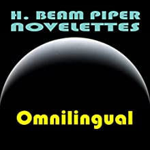 Omnilingual (       UNABRIDGED) by H. Beam Piper Narrated by Harry Shaw