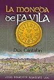 La moneda de Favila. Dux Cantabri