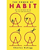 Charles Duhigg [(The Power of Habit: Why We Do What We Do in Life and Business)] [by: Charles Duhigg]