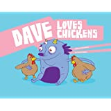Dave Loves Chickens
