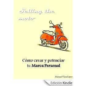 Selling the moto - Tú guía de imagen de marca personal (Español)