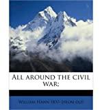 img - for All Around the Civil War; Volume 2 (Paperback) - Common book / textbook / text book