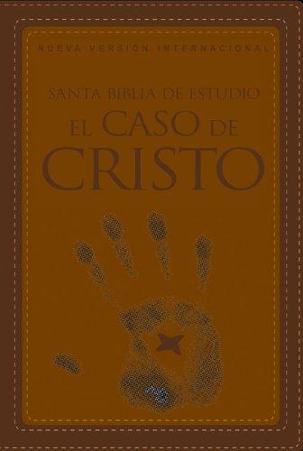 Santa Biblia de estudio el caso de Cristo NVI: Evidencias a favor de la fe (Spanish Edition)