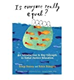 By Ozlem Sensoy Is Everyone Really Equal? An Introduction to Key Concepts in Social Justice Education (Multicultural