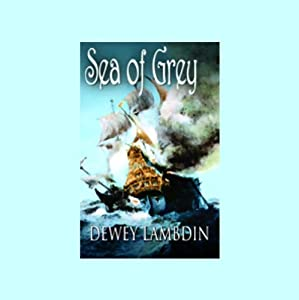 Sea of Grey | [Dewey Lambdin]