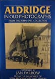 img - for Aldridge in Old Photographs (Britain in Old Photographs) book / textbook / text book