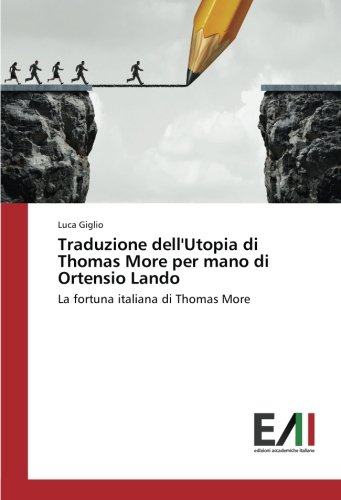 Traduzione dell'Utopia di Thomas More per mano di Ortensio Lando: La fortuna italiana di Thomas More