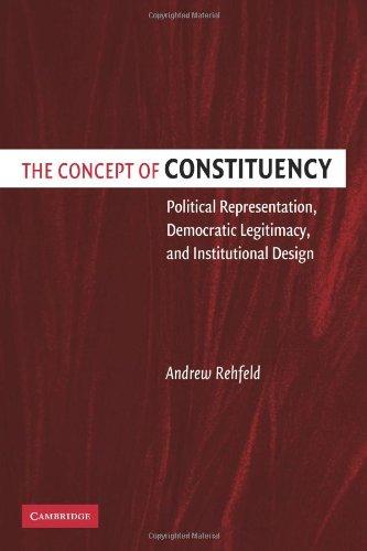 The Concept of Constituency: Political Representation, Democratic Legitimacy, and Institutional Design