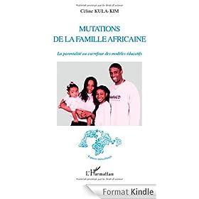 Mutations de la famille africaine : La parentalit� au carrefour des mod�les �ducatifs