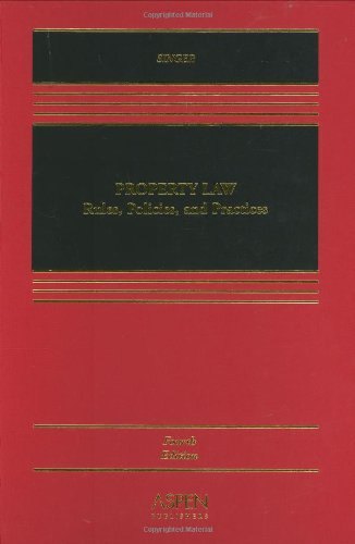 Property Law: Rules, Policies, and Practices, Fourth Edition (Property Law Rules compare prices)