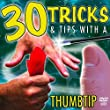 30 Tricks & Tips with a Magic Thumbtip DVD, Includes a Standard Size Thumb Tip