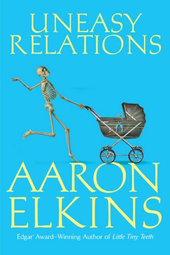 Uneasy Relations (A Gideon Oliver Mystery), Aaron Elkins