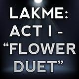 Delibes: Lakmé ''Flower Duet''