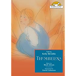 Thumbelina, Told by Kelly McGillis with Music by Mark Isham