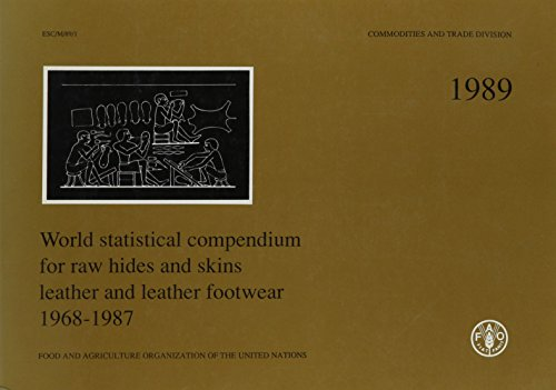 world-statistical-compendium-for-raw-hides-and-skins-leather-and-leather-footware-1968-1987