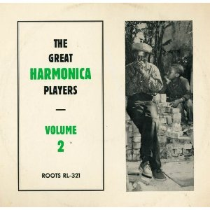 Great Harmonica Players ROOTS LP Vol 2 by Robert Mee McCoy  Ellis Milliams Leecan & Cooksey Jimmy Smith Sonny Terry  Joe Williams Oh Red and Slim Barton James Moore, Minnie Wallace Jed Davenport Martin & Robert