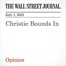 Christie Bounds In (       UNABRIDGED) by The Wall Street Journal Narrated by Ken Borgers
