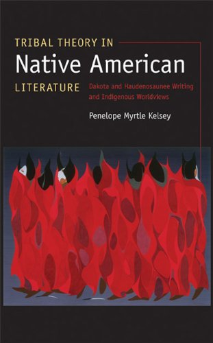 Tribal Theory in Native American Literature: Dakota and Haudenosaunee Writing and Indigenous Worldviews