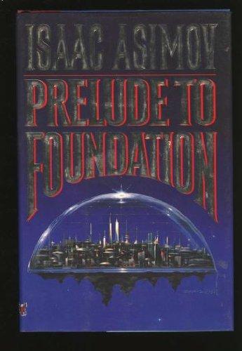 Prelude to Foundation (Foundation Novels)