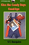 img - for Kiss the Candy Days Good-bye book / textbook / text book