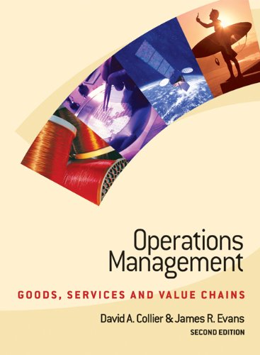 Operations Management: Goods, Service, and Value Chains...