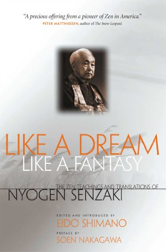 Like a Dream, Like a Fantasy: The Zen Teachings and Translations of Nyogen Senzaki