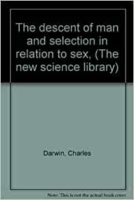 The descent of man and selection in relation to sex pic 79