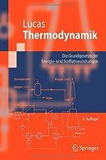 Thermodynamik Die Grundgesetze der Energie und Stoffumwandlungen by Lucas