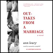 Outtakes from a Marriage: A Novel | [Ann Leary]