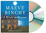 A WEEK IN WINTER Audiobook:By Maeve Binchy:A Week in Winter [Audiobook, Unabridged]