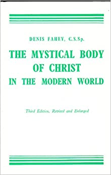 "mystical body of christ essay The church extraordinary, ""the body of christ only two refer to the body as that mystical body of christ [note my essay on the meaning of the word israel."