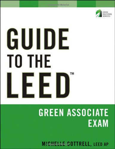 Guide to the LEED Green Associate Exam (Wiley Series in...