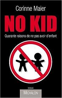 No kid : quarante raisons de ne pas avoir d'enfants, Maier, Corinne