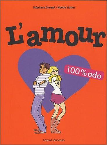 l 39 amour 100 ado st phane clerget no lie viallet. Black Bedroom Furniture Sets. Home Design Ideas