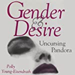 Gender and Desire: Uncursing Pandora (Carolyn and Ernest Fay Series in Analytical Psychology) | Polly Young-Eisendrath