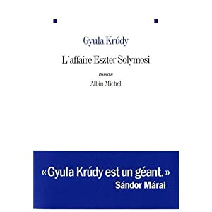 L'affaire Eszter Solymosi - Gyula Krudy (Auteur) Albin Michel (�diteur)