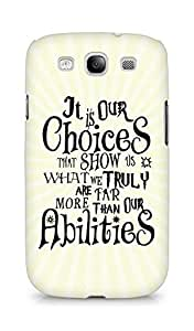 AMEZ our choices show what we are Back Cover For Samsung Galaxy S3 Neo