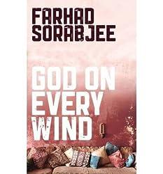 God on Every Wind by Sorabjee, Farhad ( AUTHOR ) Jun-06-2012 Paperback
